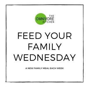 Feed your family Wednesday weekly family meal